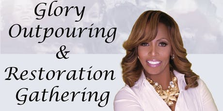 Glory Outpouring and Restoration Gathering tickets