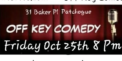 Off Key  Comedy Night.