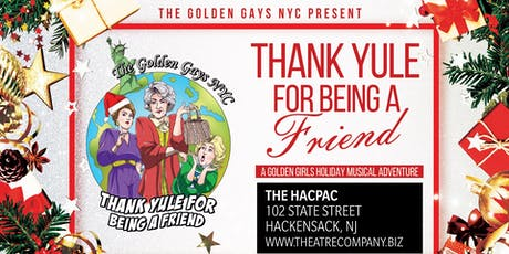 The Golden Gays NYC: Thank Yule for Being a Friend tickets