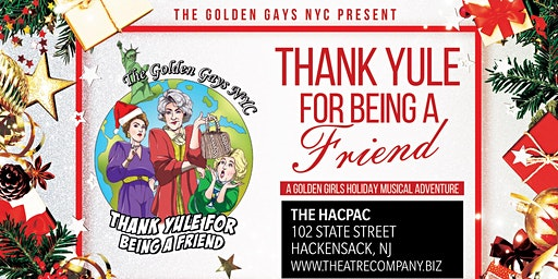 The Golden Gays NYC: Thank Yule for Being a Friend