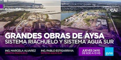 Grandes Obras de AySA: Sistema Riachuelo y Sistema Agua Sur entradas