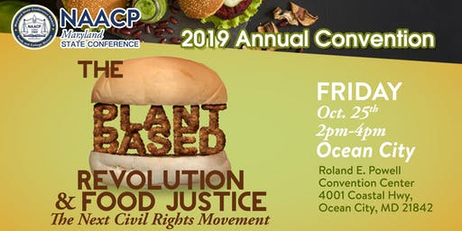 The Plant Based Revolution & Food Justice  @ NAACP Maryland Convention