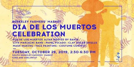 Dia de los Muertos Celebration at  the South Berkeley Farmers' Market tickets