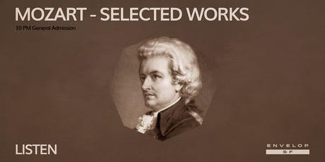 Mozart - Selected Works : LISTEN (10pm General Admission) tickets
