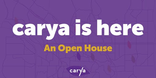 carya is here - An Open House