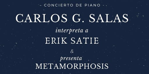 Concierto de piano: Carlos G. Salas interpreta a Erik Satie y Metamorphosis