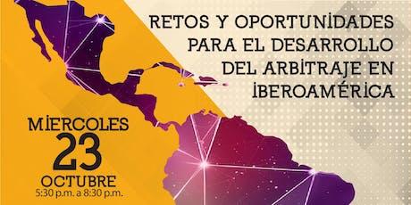 Retos y Oportunidades para el Desarrollo del Arbitraje en Iberoamérica entradas