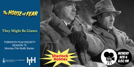 SHERLOCK HOLMES AND THE HOUSE OF FEAR (1948) & THEY MIGHT BE GIANTS (1971) tickets