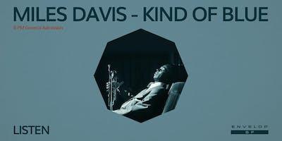 Miles Davis - Kind Of Blue : LISTEN (8pm General Admission)