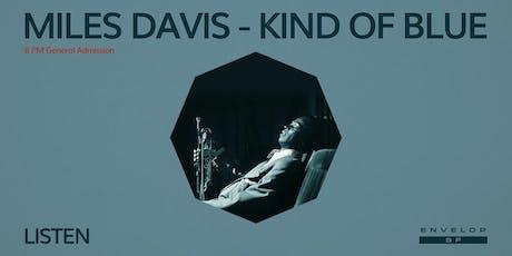 Miles Davis - Kind Of Blue : LISTEN (8pm General Admission) tickets