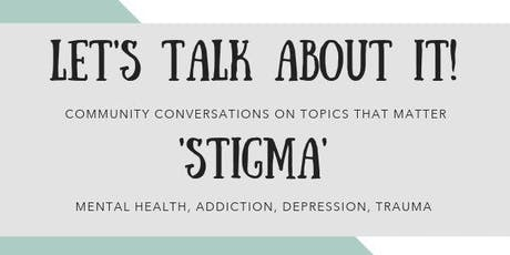 Let's Talk About It : Stigma  tickets