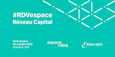 #RDVespace avec Réseau Capital billets