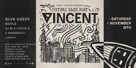 FUTURE BASS BOAT presents VINCENT - Yacht Cruise Party NYC tickets