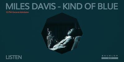 Miles Davis - Kind Of Blue : LISTEN (10pm General Admission)