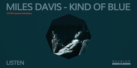 Miles Davis - Kind Of Blue : LISTEN (10pm General Admission) tickets