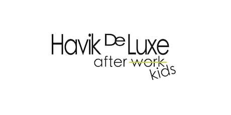 "Havik De Luxe ""After Kids"" billets"