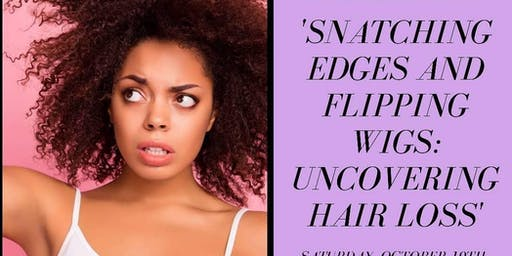 Snatching Edges and Flipping Wigs - Uncovering Hair Loss