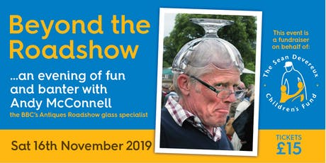 """BEYOND THE ROADSHOW"" WITH ANDY MCCONNELL FROM THE BBC'S ANTIQUE ROADSHOW tickets"