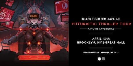 Black Tiger Sex Machine - Futuristic Thriller Tour tickets
