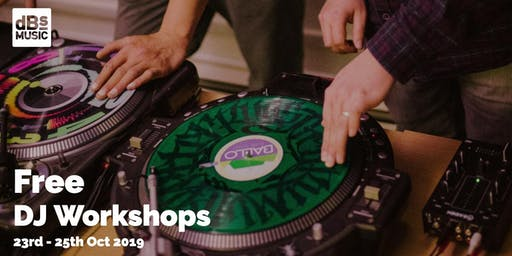 dBs Music -DJ Workshops for 13-16 year olds (FREE!) 23rd, 24th & 25th Oct 2019