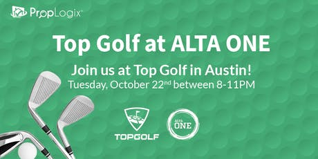 ALTA ONE Outing: Top Golf with PropLogix  tickets
