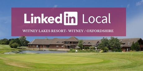 LinkedIn Local - Witney (Relaxed, Informative & Inspiring Networking) tickets