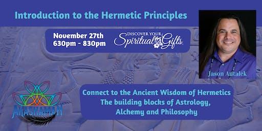 Introduction to the Hermetic Principles - Jason Antalek