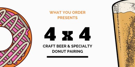 What You Order presents 4x4   Craft Beer & Specialty Donut Pairing tickets