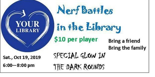 Nerf Battles Saturday Oct 19