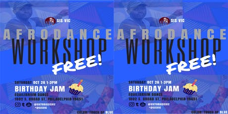 FREE AfroDance Workshop by Sis Vic / BIRTHDAY JAM! tickets