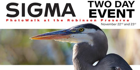 Sigma Photo Walk and Review - Robinson Preserve tickets