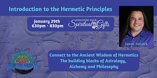 Introduction to the Hermetic Principles - Jason Antalek