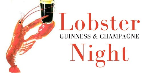 Lobster, Guinness, & Champagne Night!