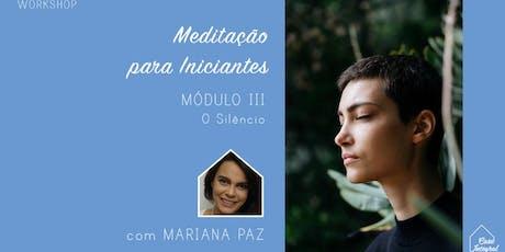Workshop de Meditação para Iniciantes - O Silêncio - Mód. III ingressos