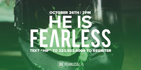 He Is Fearless tickets