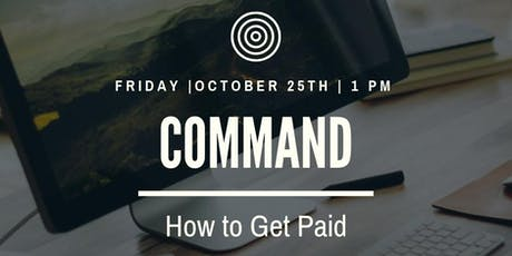 Command: How to Get Paid tickets