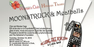 "FLWC- Hibiscus Theater Film Night ""Moonstruck"" and ""Meatballs"""
