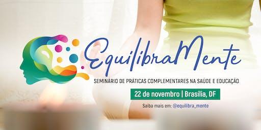 Equilibramente - Seminário de Práticas Complementares na saúde e educação