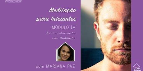 Workshop de Meditação para Iniciantes – Autotransformação - Mód. IV ingressos
