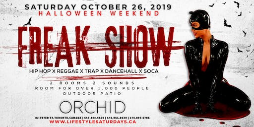 LIFESTYLE SATURDAYS - FREAK SHOW | SATURDAY OCTOBER 26TH INSIDE ORCHID
