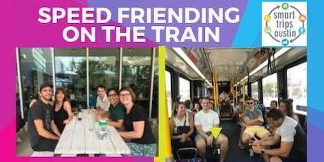 Smart Trips Austin - Speed  Friending on the Train tickets