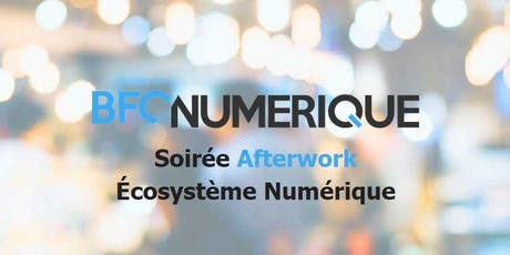 Afterwork écosystème numérique billets