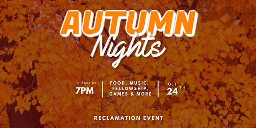 Autumn Nights: Late Night HH & Reclamation Event