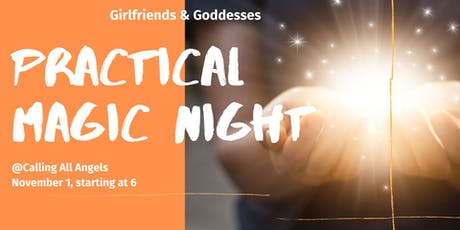 Girlfriends & Goddesses - Practical Magic Night tickets