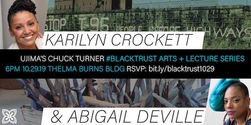 Black Trust Arts & Lecture w Karilyn Crockett & Abigail DeVille
