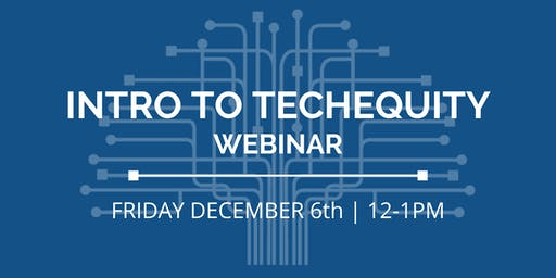 Intro to TechEquity Webinar