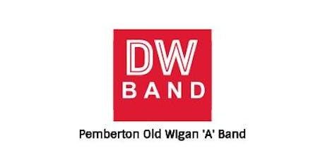 Pemberton Old Wigan DW 'A' Band tickets