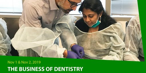 The Business Of Dentistry: Excellence In Patient Care & Increased Practice Profitability — 7CE Credits — Nov 2, 2019