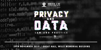 "Bristol Law Conference 2019 - ""Privacy and Data: Law and Policy"""