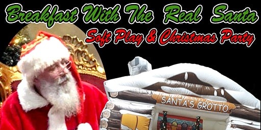Breakfast With The Real Santa Plus Soft Play, Party & More!